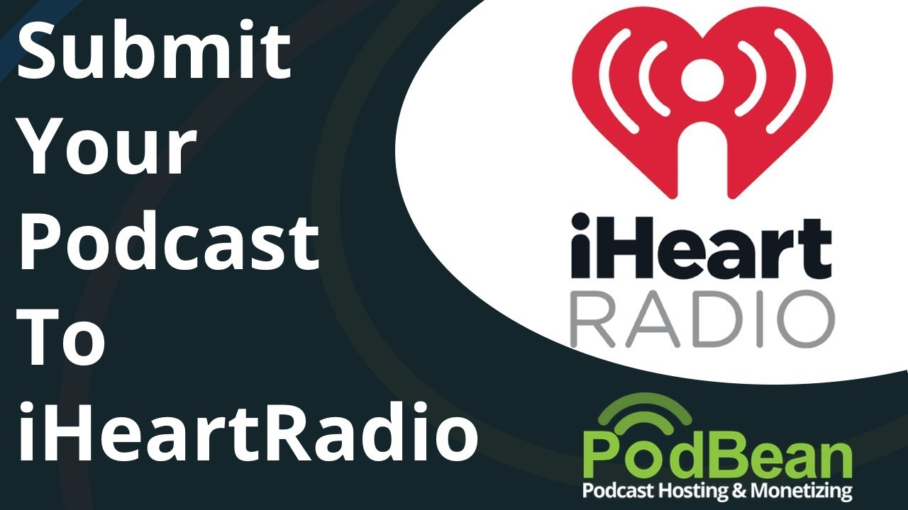 How To Submit Your Podcast to iHeartRadio