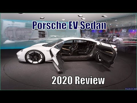 New Porsche EV Sedan 2020 Review
