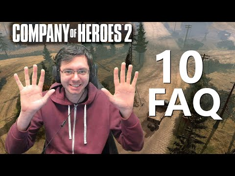 HelpingHans' 10 Most Asked Questions (Company of Heroes 2) |