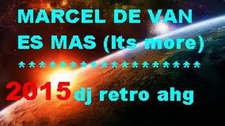 Marcel De Van - ES MAS (its more) Dj retro ahg