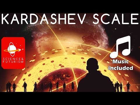 The Kardashev Scale (Music Included)