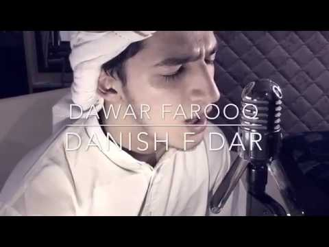 Hasbi Rabbi Jallah naat shareef by Dawar Farooq & Danish F Dar