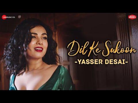 Yasser Desai - Dil Ke Sukoon | #ZeeMusicOriginals | Sonal Chauhan | Asad Khan | Vijay Vijawatt
