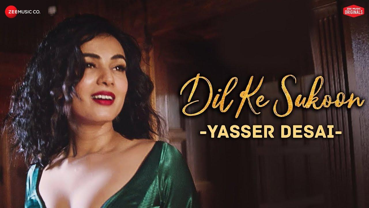 Yasser Desai - Dil Ke Sukoon   #ZeeMusicOriginals   Sonal Chauhan   Asad Khan   Vijay Vijawatt