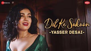 Dil Kae Sukoon - Zee Music Originals | Sonal Chauhan | Yasser Desai | Asad Khan | Vijay Vijawatt