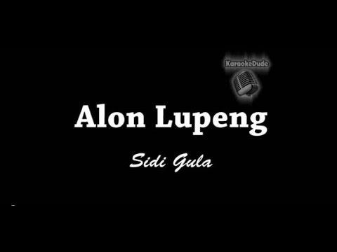 Alon Lupeng - Sidi Gula [KaraokeDude]