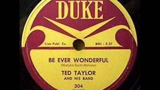 TED TAYLOR   Be Ever Wonderful   1959