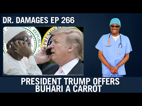 Dr. Damages Show - Episode 266: President Trump Offers Buhari a Carrot
