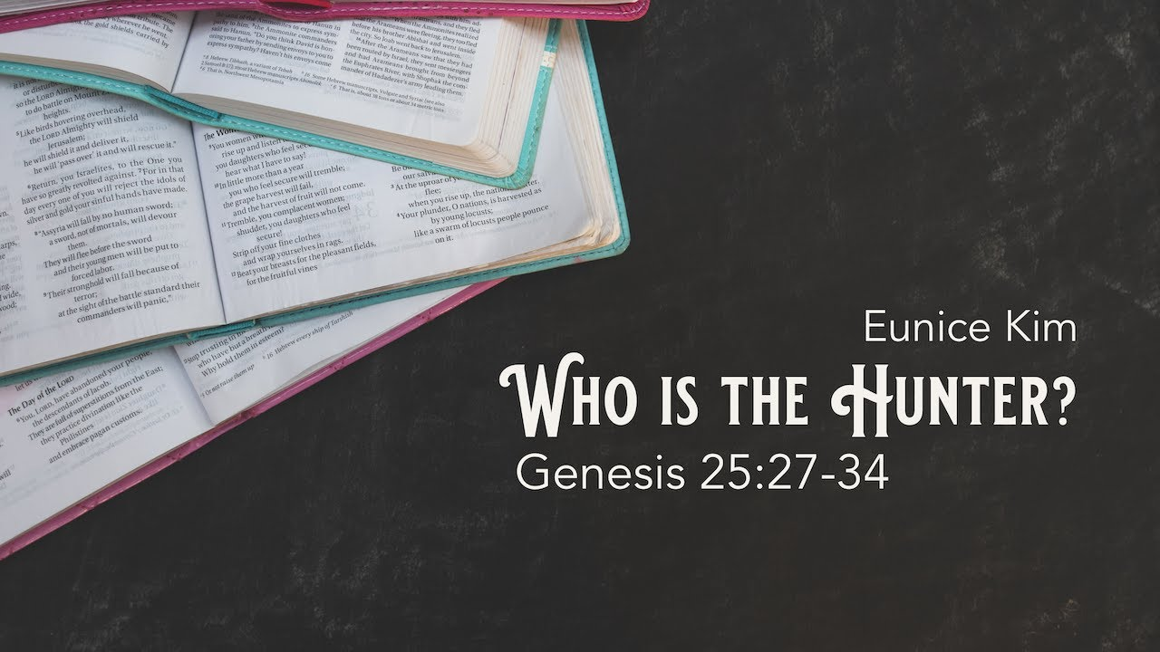 """""""Who is the Hunter?"""" (Genesis 25:27-34)"""