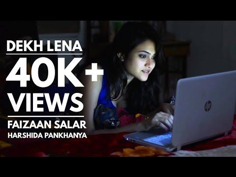 Dekh Lena | Tum Bin 2 | Unplugged Cover Version by Faizaan Salar | Ft. Harshida Pankhanya
