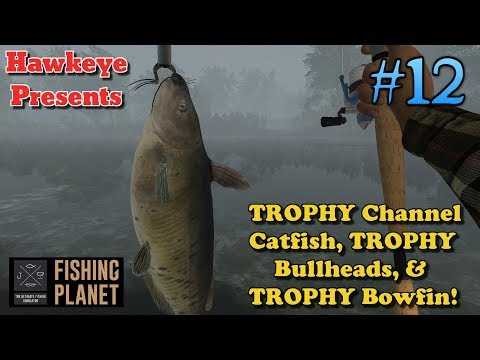 Fishing Planet | #12 - S3 | TROPHY Channel Catfish, TROPHY Bullheads, & TROPHY Bowfin!