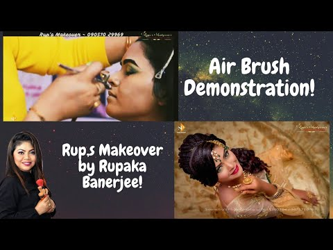 Best Airbrush Makeup Demonstration ||Rup's Makeover By Rupaka Banerjee