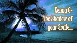 Kenny G - The Shadow of your Smile