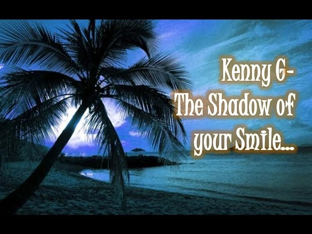 kenny-g-the-shadow-of-your-smile-kennyguille