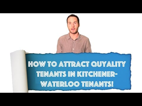 How To Attract Quality Tenants in Kitchener-Waterloo