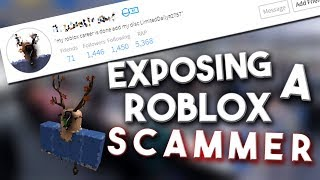 ROBLOX Exposing a SCAMMER! (Lost 10,000 Robux)