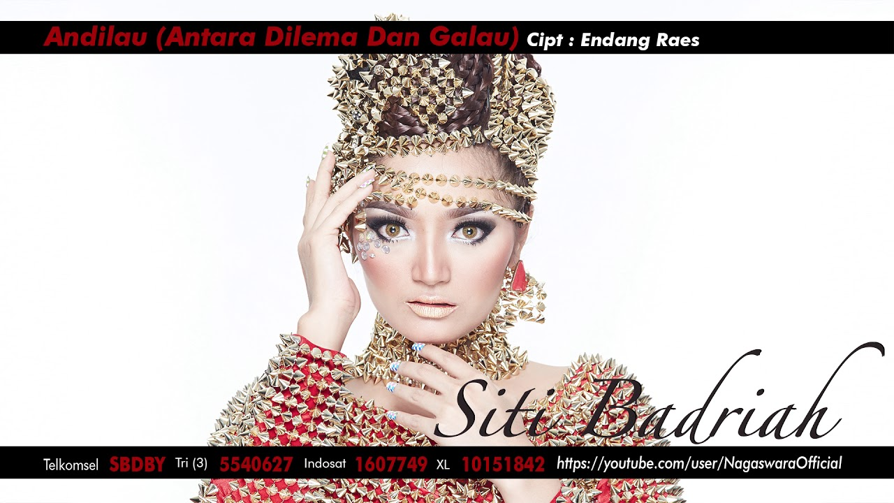 Lagu Andilau, Antara Dilema Dan Galau by Siti Badriah