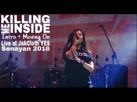 Killing Me Inside - Intro + Moving On (Live at JakCloth Senayan. 2-12-2016)