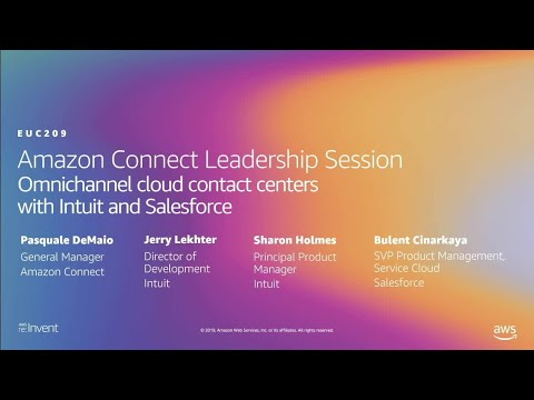 AWS re:Invent 2019: Amazon Connect: Omnichannel cloud contact centers w Intuit & Salesforce (EUC209)