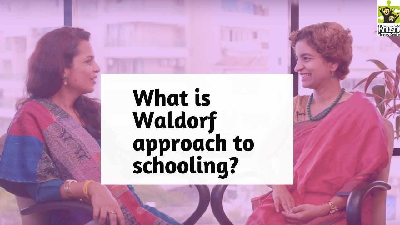 What Is Waldorf Approach Of Schooling Reena Singh Youtube