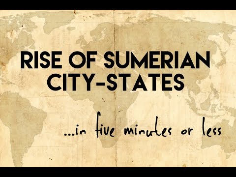 The Rise of Sumerian City States...in five minutes or less