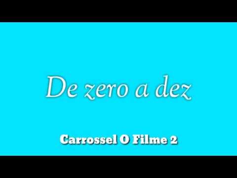 De zero a dez-Carrossel O Filme 2 (com letra)