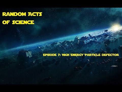 Random Acts of Science Episode 7: High Energy Particle Defector