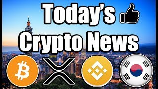 Daily Bitcoin & Cryptocurrency News! [Updates on Bitcoin, Ripple, Binance, & South Korea!]
