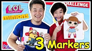 3 Marker Challenge with Daddy LOL Surprise Baby Doll & Minions