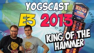 E3 2013 - King of the Hammer