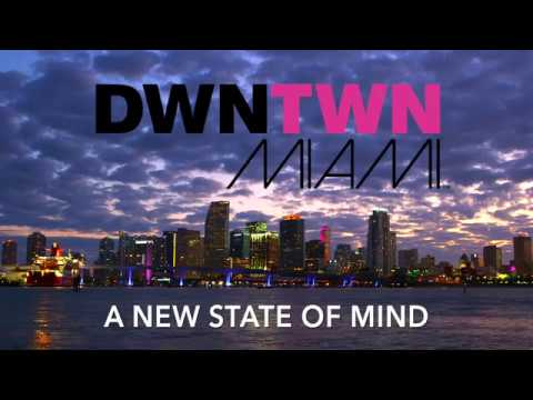 Downtown Miami, Live, Play and Work