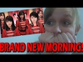 モーニング娘。 '17 - BRAND NEW MORNING (PV REACTION)