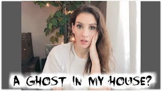 STORYTIME -- IS THERE A GHOST IN MY HOUSE?!