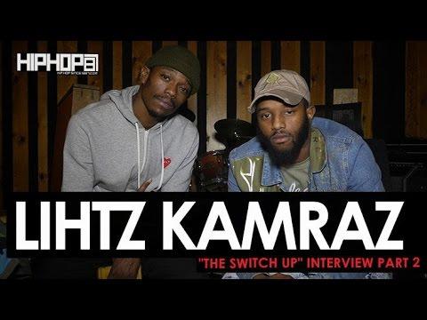 "Lihtz Kamraz ""The Switch Up"" Interview Part 2"