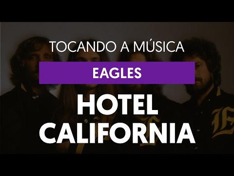 Hotel California - Eagles (tocando a música)