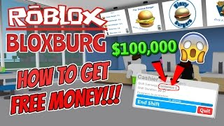 How to get $10,000+ FAST on BLOXBURG! (w/ PROOF) [April 2017] - (Roblox)