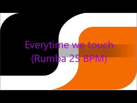 SDS Everytime we touch (Rumba 25 BPM)