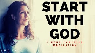 START WITH GOD | 1 H๐ur Powerful Motivation - Inspirational & Motivational Video