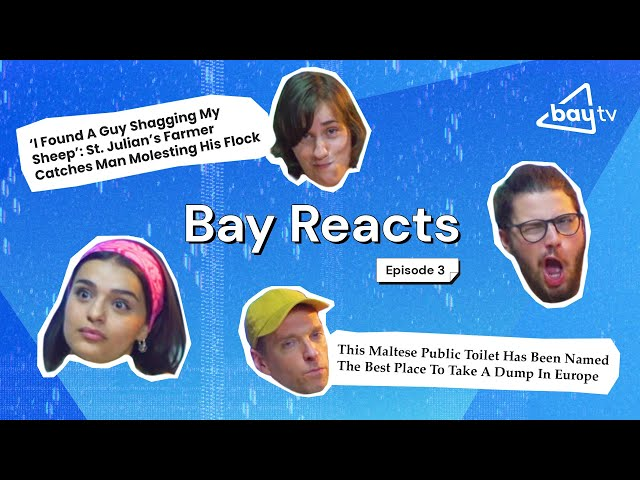 MALTESE NEWS IS WILD 😳 | BAY REACTS #3