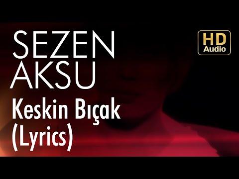 Sezen Aksu - Keskin Bıçak (Lyrics I Şarkı Sözleri)