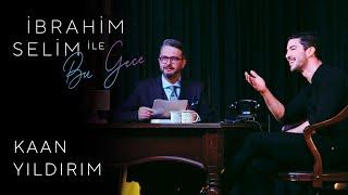 İbrahim Selim ile Bu Gece #36: Kaan Yıldırım, Zeynep Doruk