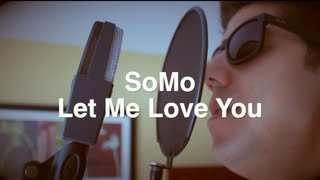 Repeat youtube video Mario - Let Me Love You (Rendition) by SoMo