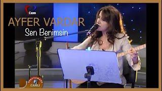 Ayfer Vardar - Sen Benimsin
