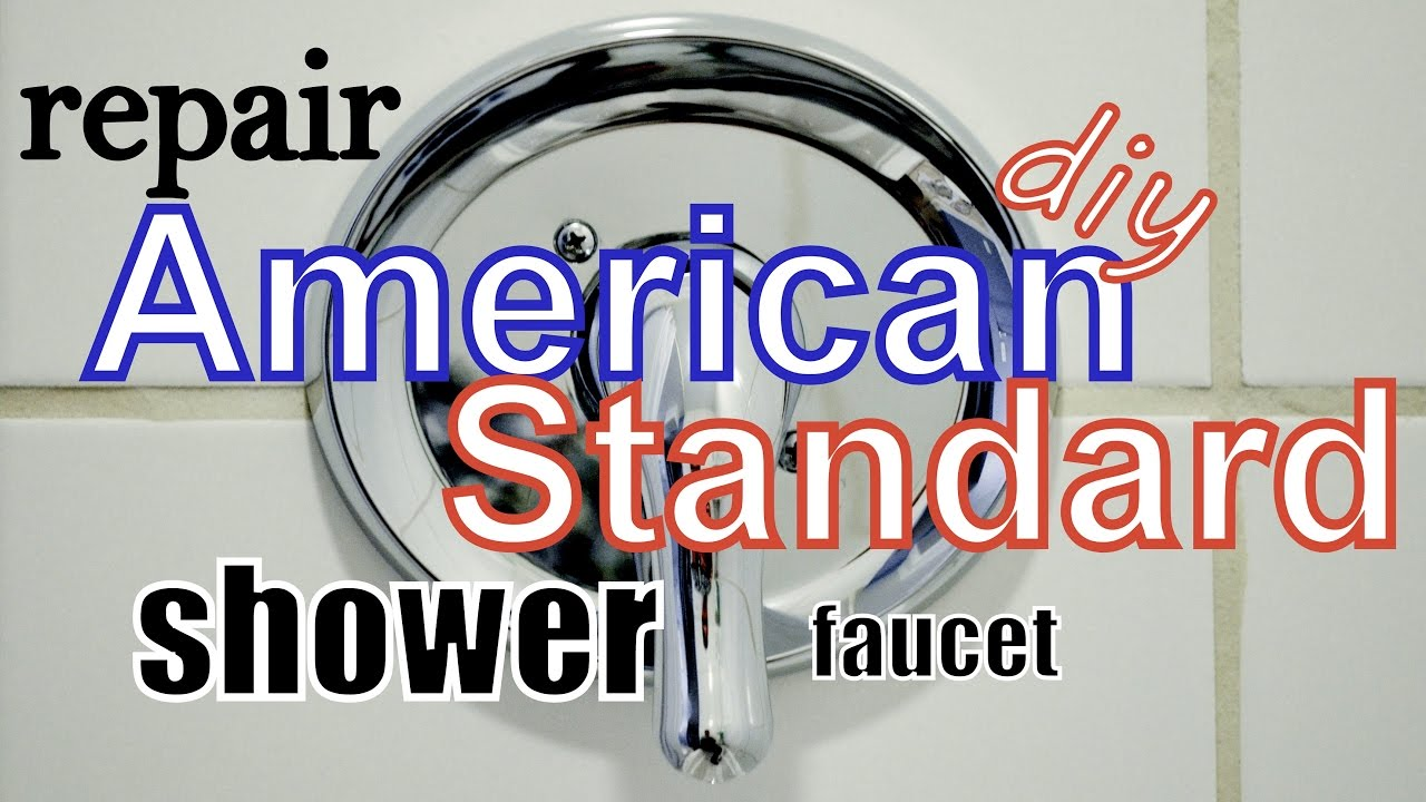 Repair American Standard Shower Faucet Youtube