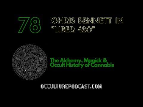 78. Chris Bennett // The Alchemy, Magick & Occult History of Cannabis