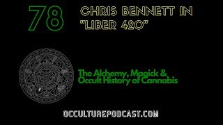78. Chris Bennett // The Alchemy, Magick & Occult History of Cannabis