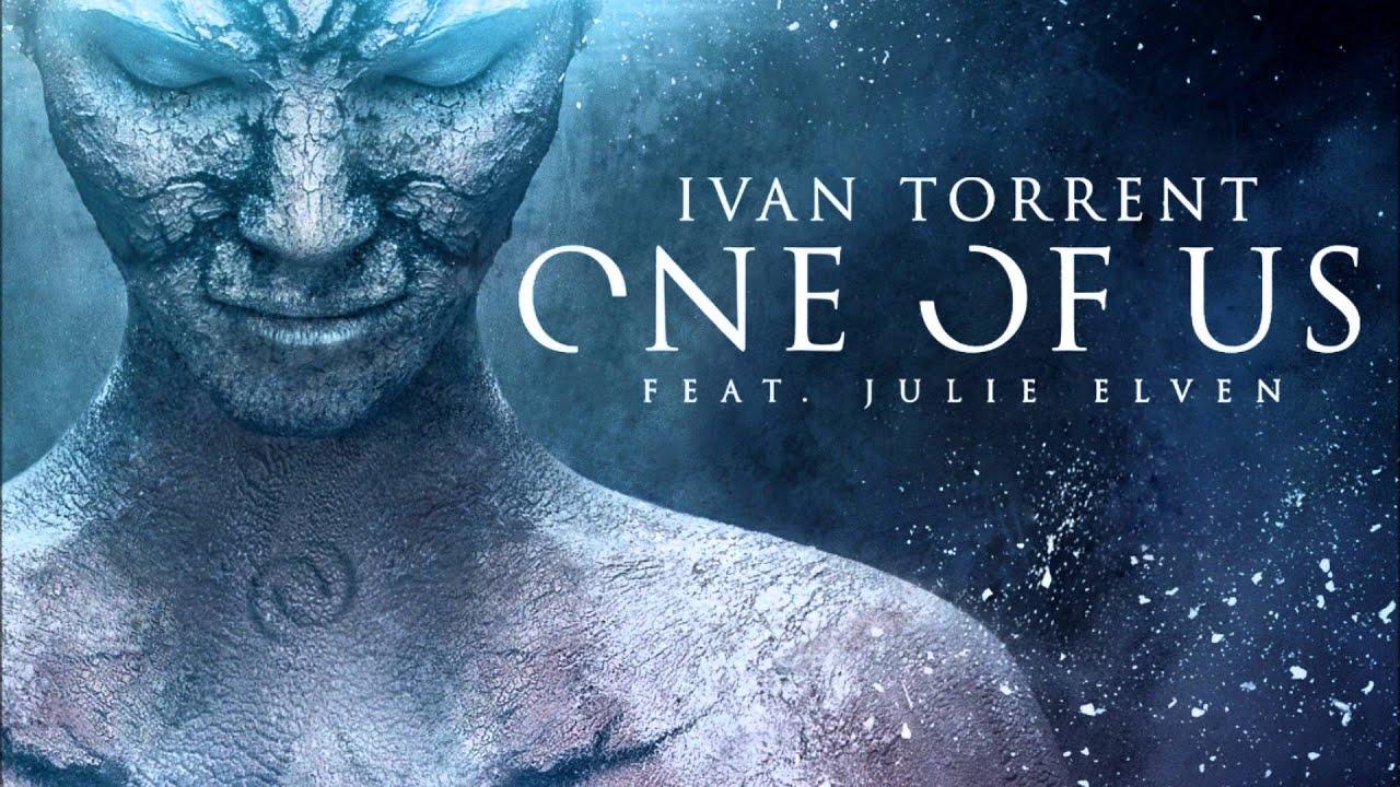 ivan torrent one of us feat julie elven youtube