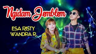 Esa Risty - Ngidam Jemblem feat. Wandra
