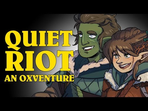 Dungeons & Dragons: QUIET RIOT! An Oxventure (Episode 2 of 2)