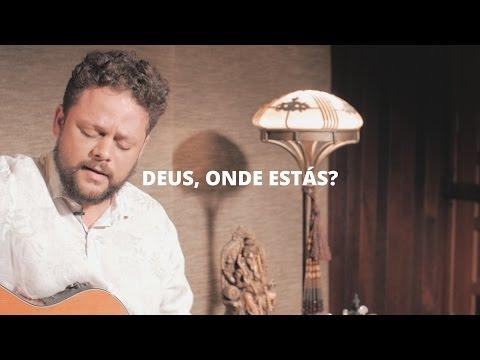 Deus, Onde Estás? - Marcos Almeida (Toca A Sua) Nossa Toca